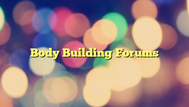 Body Building Forums