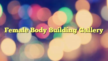 Female Body Building Gallery