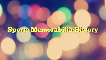 Sports Memorabilia History